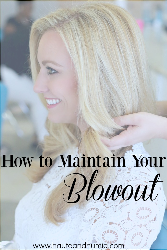 maintain your blow out for 5 days